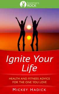 Ignite Your Life by Mickey Hadick