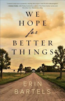I loved the story, the storytelling and the hope in We Hope For Better Things